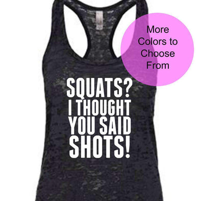 Squats? I Thought You Said Shots! - Burnout Tank Top - White Ink