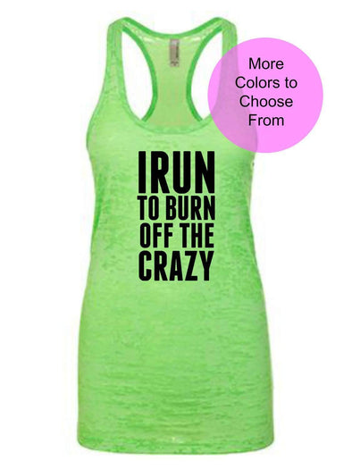 I Run To Burn Off The Crazy - Burnout Tank Top - Black Ink