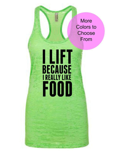 I Lift Because I Really Like Food - Burnout Tank Top - Black Ink