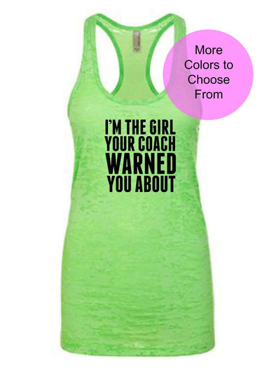 I'm The Girl Your Coach Warned You About - Burnout Tank Top - Black Ink