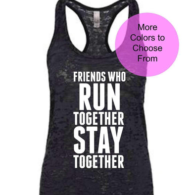 Friends Who Run Together Stay Together - Burnout Tank Top - White Ink
