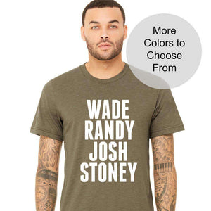 Wade Randy Josh Stoney TShirt. High Quality Soft Comfy Shirt T Shirts Texas Country Music Red Dirt Concert Bowen Rogers Abbott Larue Gift