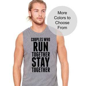 Couples Who Run Together Stay Together. Running Shirt Sleeveless Muscle Tank Matching Wife Half 1/2 Marathon 5k Gift Husband Boyfriend