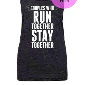 Couples Who Run Together Stay Together - Burnout Tank - White Ink