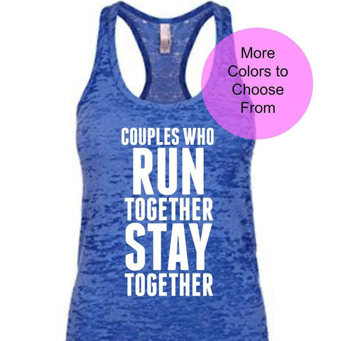 Couples Who Run Together Stay Together. Tank Top Shirt Run Running Walk Race Dash 5k Half Ultra Marathon Training Team Husband Wife Event