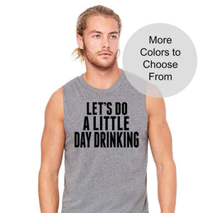 Let's Do A Little Day Drinking. Funny Beach Lake Sleeveless Shirt Summer Vacation Spring Break Men's Tank Top Workout Gift Husband Boyfriend
