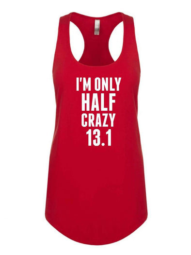 I'm Only Half Crazy 13.1 - Women's 1533 Tank - White Ink