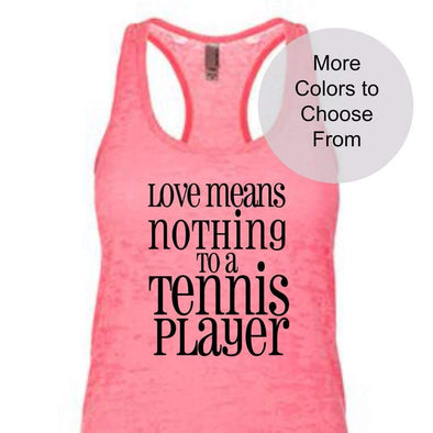 Love Means Nothing To A Tennis Player - Burnout Tank - Black Ink
