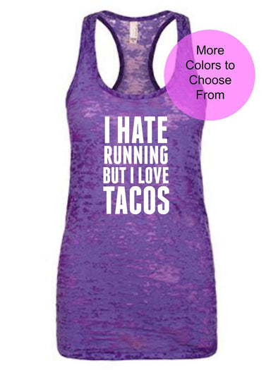 I Hate Running But I Love Tacos - Burnout Tank Top - White Ink