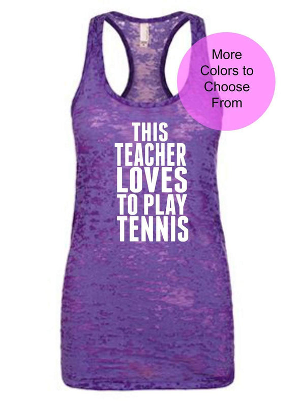 This Teacher Loves To Play Tennis - Burnout Tank - White Ink