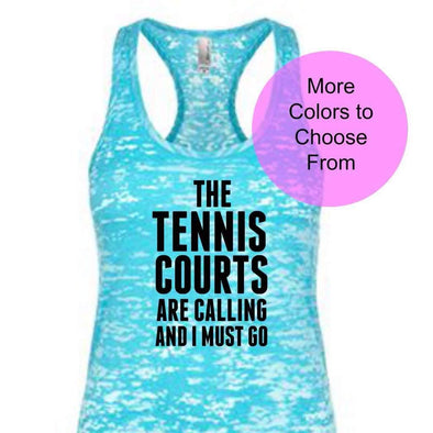 The Tennis Courts Are Calling And I Must Go - Burnout Tank - Black Ink