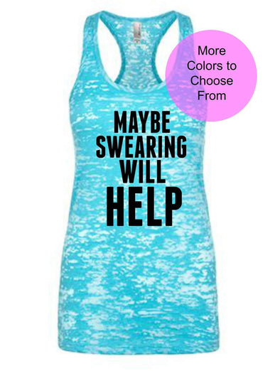 Maybe Swearing Will Help - Burnout Tank Top - Black Ink