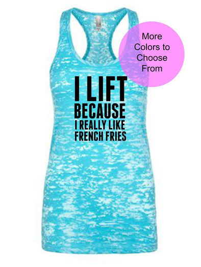 I Lift Because I Really Like French Fries - Burnout Tank Top - Black Ink