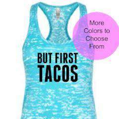 But First Tacos - Burnout Tank - Black Ink