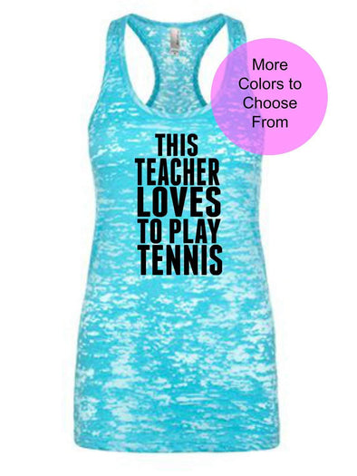 This Teacher Loves To Play Tennis - Burnout Tank - Black Ink