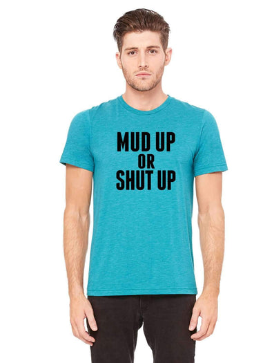 Mud Up Or Shut Up - Men's Crew Neck TShirt - Black Ink