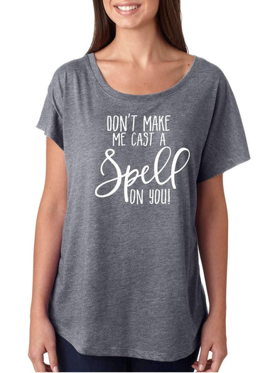 Don't Make Me Cast A Spell On You - Short Sleeve Slouchy Style Shirt