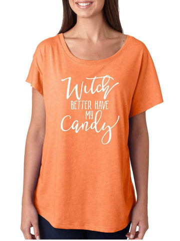 Witch Better Have My Candy - Super Cute Soft Lightweight Jersey Short Sleeve Halloween Shirt TShirt Off Shoulder Slouchy Style Witch Witches