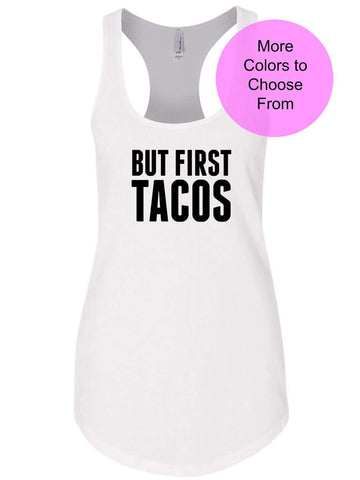 Funny Workout Shirt. BUT FIRST TACOS. Workout Tank. Work Out Shirt. Fitness Tank. Gym Tank. Lifting Tank. Funny Taco Shirt. Taco Tuesday