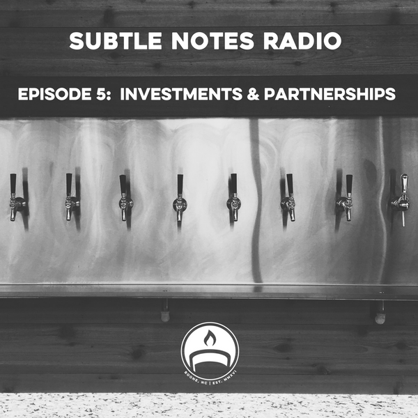 "Subtle Notes Radio: S1E5- ""Investments & Partnerships."""