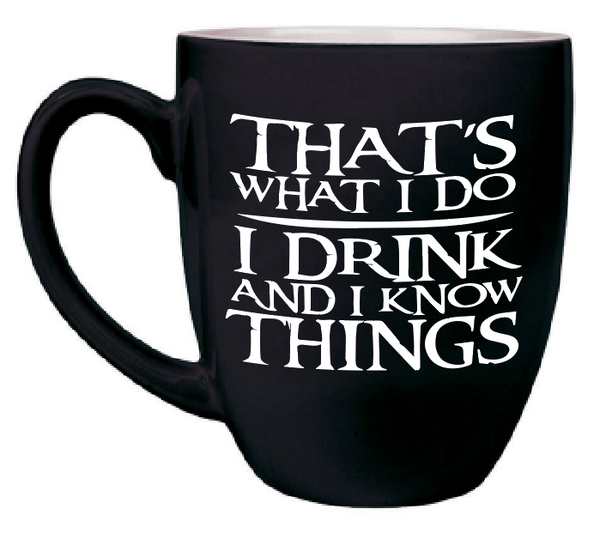 Custom Engraved Large Coffee Mug - Black Tyrion I drink and I know things