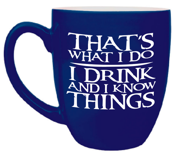 Custom Engraved Large Coffee Mug - Blue Tyrion I drink and I know things