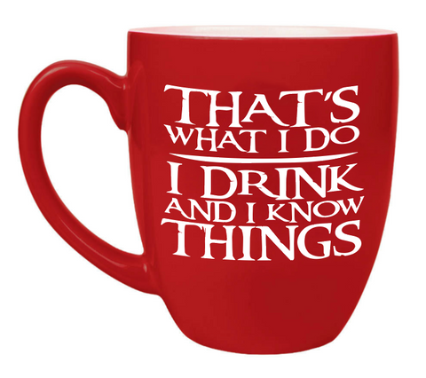 Custom Engraved Large Coffee Mug - Red Tyrion I drink and I know things