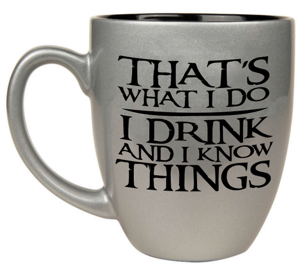 Custom Engraved Large Coffee Mug - Custom Engraved Large Coffee Mug - Silver Tyrion I drink and I know things