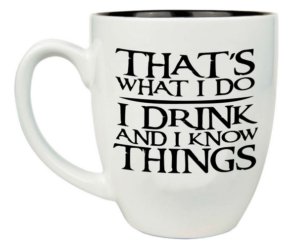 Custom Engraved Large Coffee Mug - White Tyrion I drink and I know things