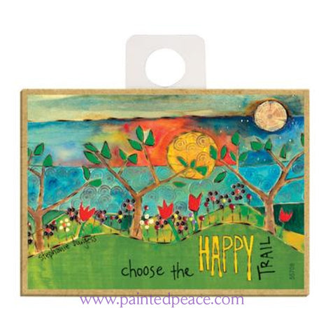 Choose The Happy Trail Wood Magnet - New