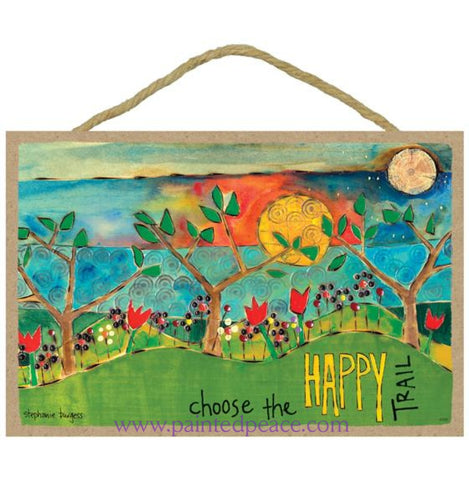 Choose The Happy Trail Wooden Sign