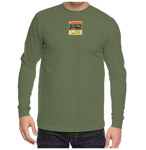 Do All Things With Love Heartful Peace-Shirt Unisex Long Sleeve Olive / Small Unisex Longsleeve