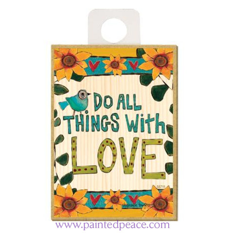 Do All Things With Love Wood Magnet - New