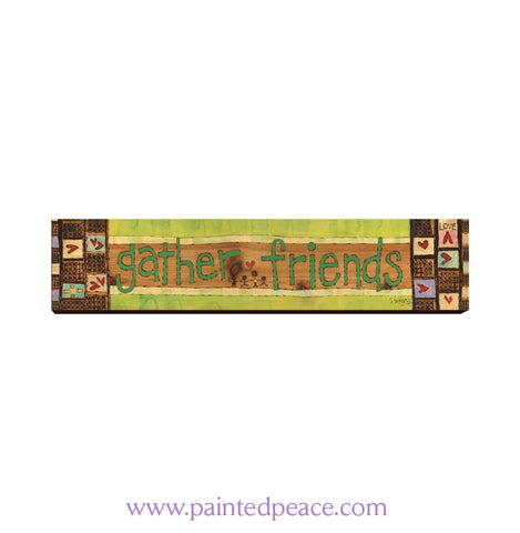 Gather Friends 23 By 5 Wooden Over The Door Sign