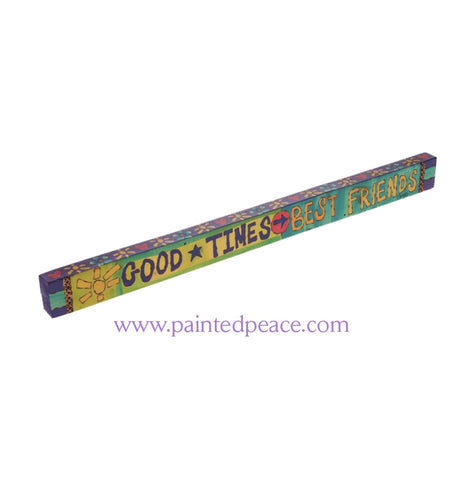 Good Times Best Friends - Wooden Shelf Sitter