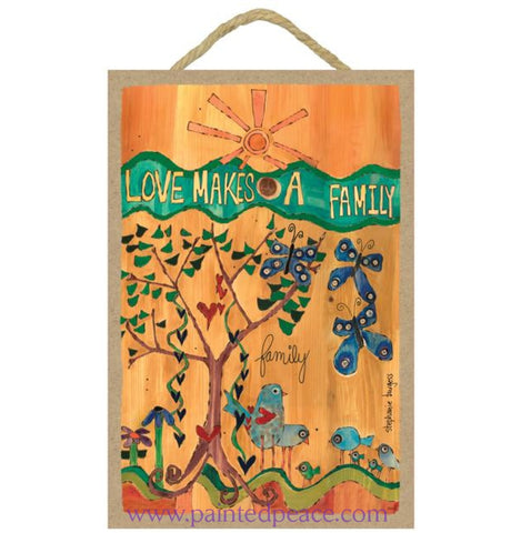 Love Makes A Family Wooden Sign