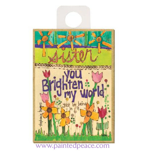 Sister...you Brighten My World Wood Magnet - New