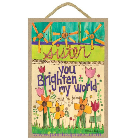 Sister You Brighten My World Wooden Sign