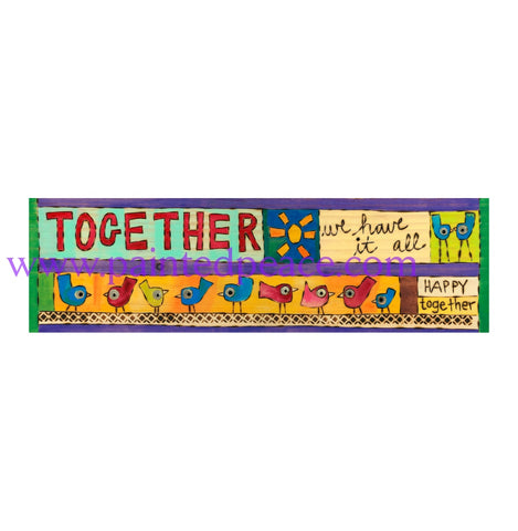Together We Have It All Metal Print - 5 By 15