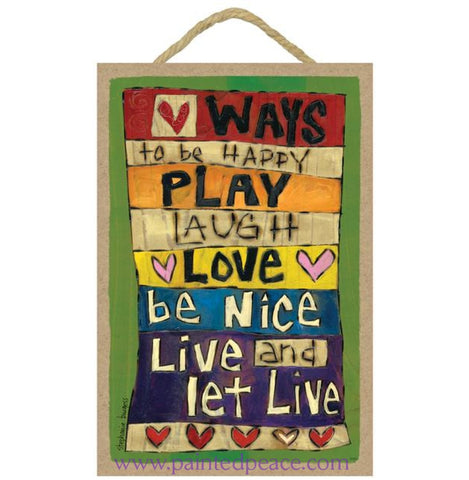Ways To Be Happy Wooden Sign