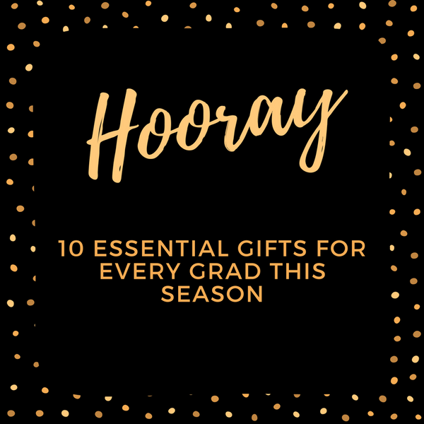 10 Essential Gifts for Every Grad This Season