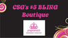 CSG's $5 BLING Boutique