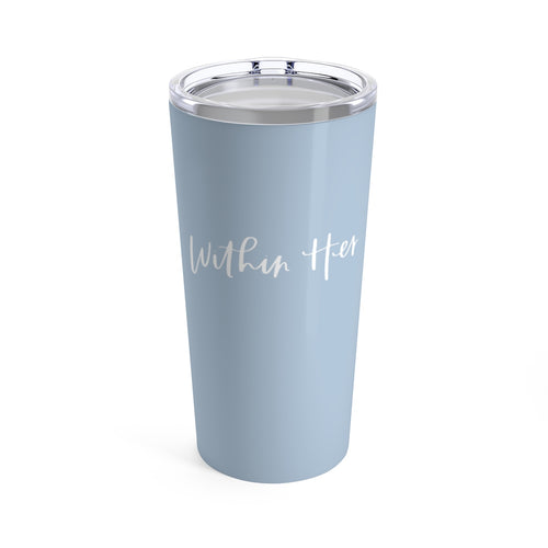 Within Her | 20oz Tumbler in PS46 Blue