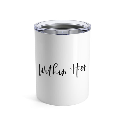 Within Her | 10oz Tumbler in White