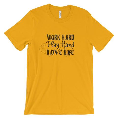 """Work Hard, Play Hard, Love Life"" Unisex short sleeve t-shirt - Warrior Life, Ninja Warrior & Parkour Gear"