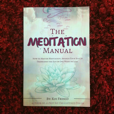 *SIGNED COPY* The Meditation Manual - Koi Fresco *Comes with Custom Message*