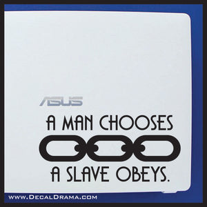 A Man Chooses A Slave Obeys CHAIN, Bioshock-inspired Vinyl Decal