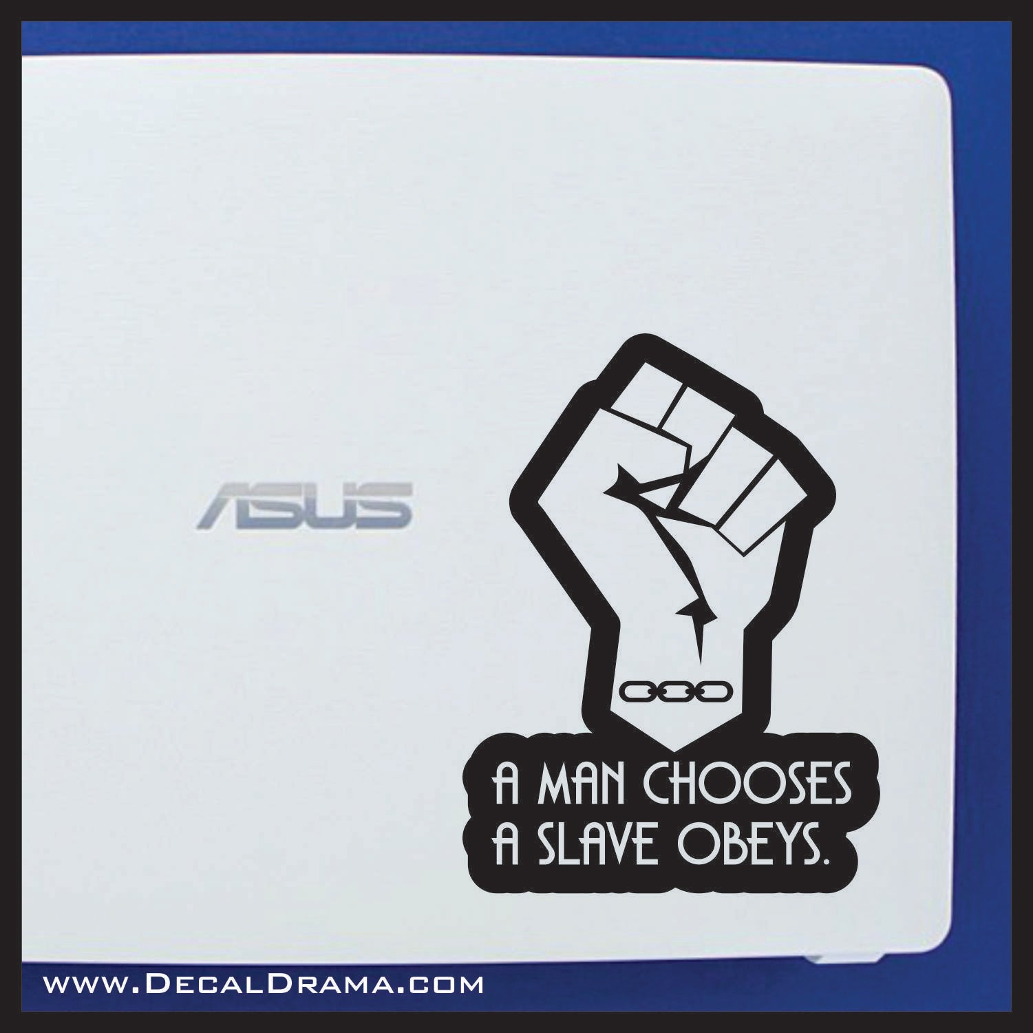 A Man Chooses A Slave Obeys FIST, Bioshock-inspired Vinyl Decal