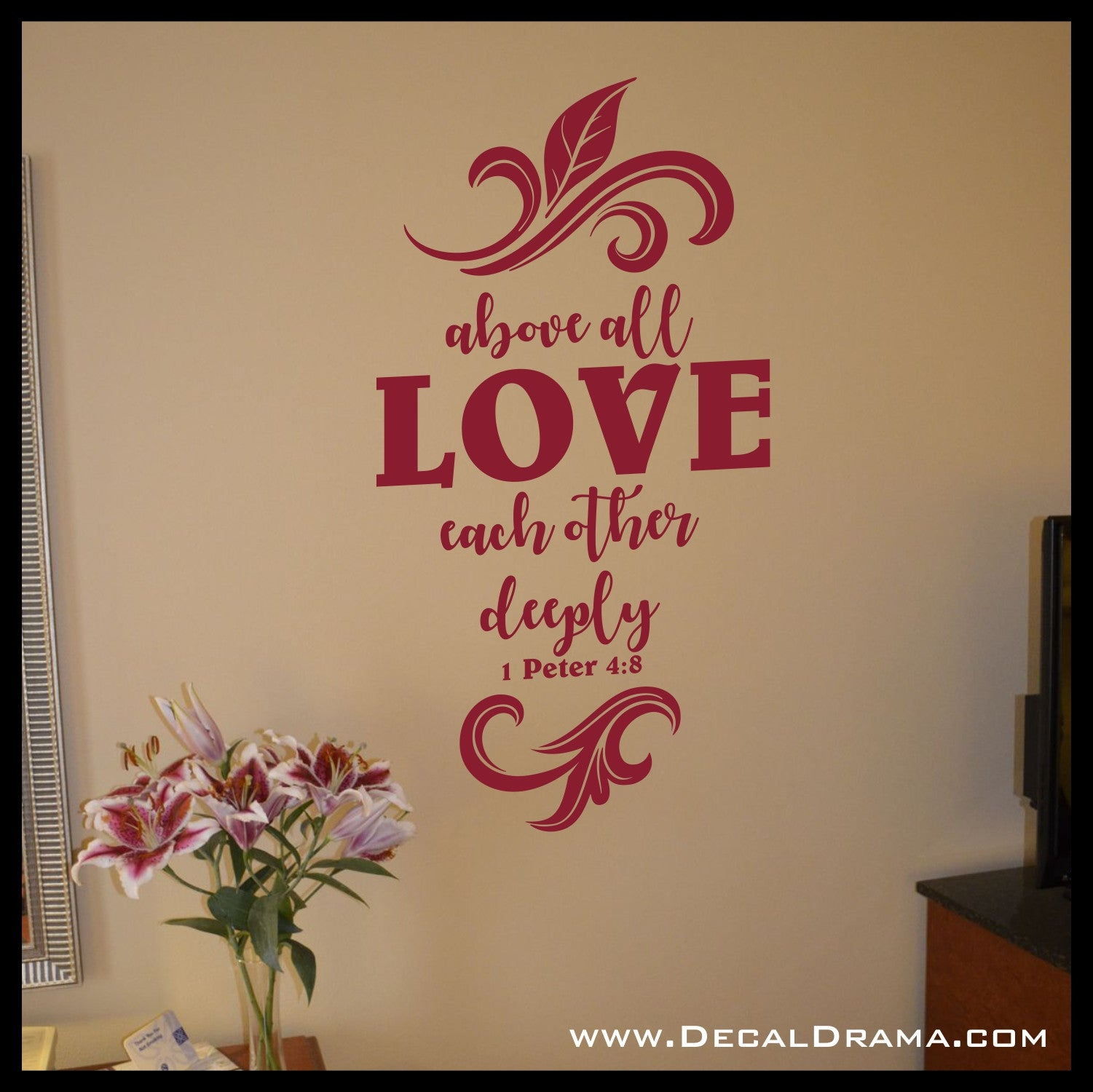 Above All LOVE Each Other Deeply, Peter 4:8 Scripture Bible New Testament verse Vinyl Wall Decal