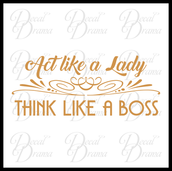 Act Like a Lady Think Like a Boss Mirror Motivator Vinyl Decal